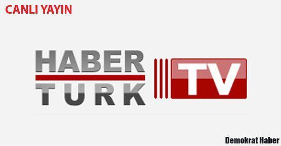 HABER TÜRK TV CANLI İZLE