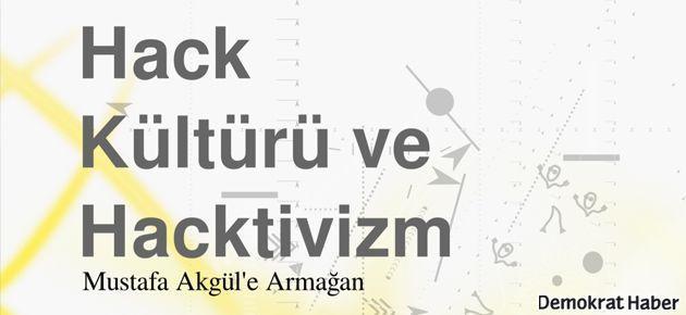 'Hack Kültürü ve Hacktivizm'