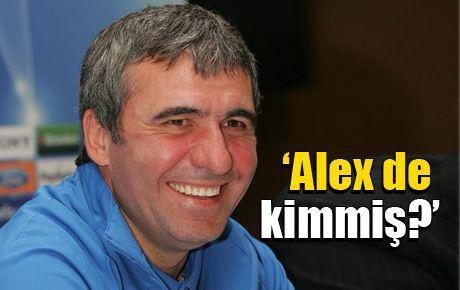 Hagi: Alex de kimmiş?