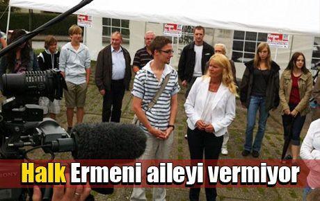 Halk Ermeni aileyi vermiyor