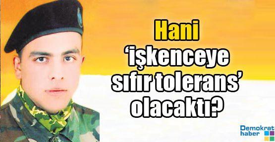 Hani 'işkenceye sıfır tolerans' olacaktı?