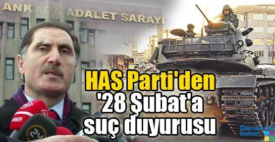 HAS Parti'den '28 Şubat'a suç duyurusu