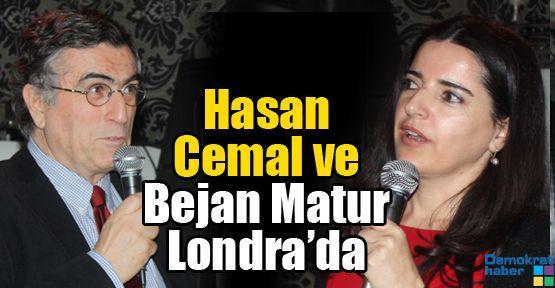 Hasan Cemal ve Bejan Matur Londra'da