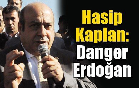 Hasip Kaplan: Danger Erdoğan