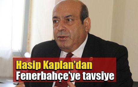 Hasip Kaplan'dan Fenerbahçe'ye tavsiye
