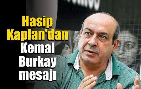 Hasip Kaplan'dan Kemal Burkay mesajı