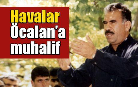 Havalar Öcalan'a muhalif