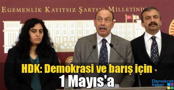 HDK: Demokrasi ve barış için 1 Mayıs'a