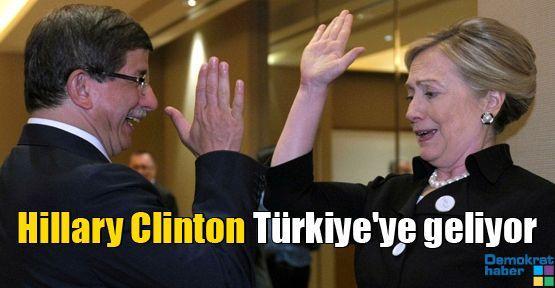 Hillary Clinton Türkiye'ye geliyor