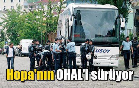 Hopa'nın OHAL'i sürüyor