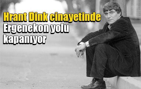 Hrant Dink cinayetinde Ergenekon yolu kapanıyor