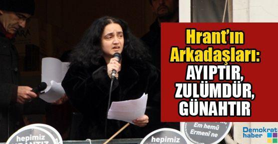 Hrant'ın Arkadaşları: AYIPTIR, ZULÜMDÜR, GÜNAHTIR