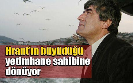 Hrant'ın büyüdüğü yetimhane sahibine dönüyor