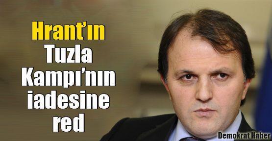 Hrant'ın Tuzla Kampı'nın iadesine red