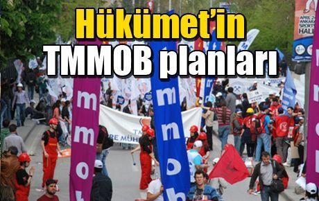 Hükümet'in TMMOB planları
