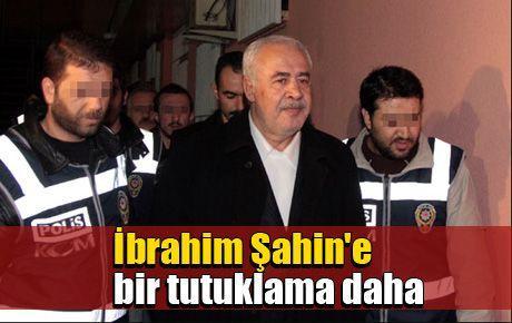 İbrahim Şahin'e bir tutuklama daha