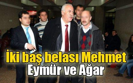 İki baş belası Mehmet Eymür ve Mehmet Ağar