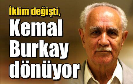 İklim değişti, Kemal Burkay dönüyor