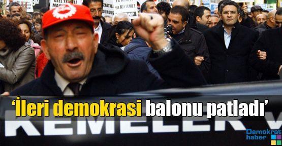 'İleri demokrasi balonu ve yalanı patladı'