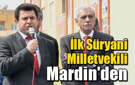 İlk Süryani Milletvekili Mardin'den