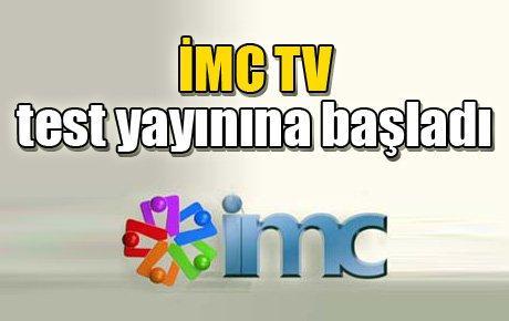İMC TV test yayınına başladı