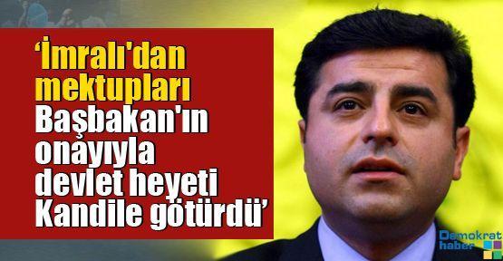 'İmralı'dan gelenler talimatsa, postacısı AKP'dir'