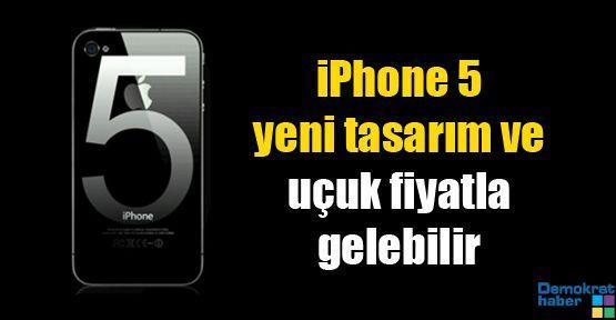 iPhone 5 yeni tasarım ve uçuk fiyatla gelebilir