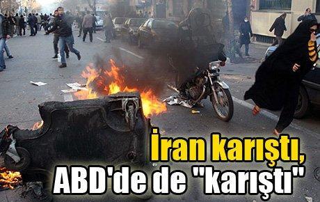 """İran karıştı, ABD'de de """"karıştı"""""""