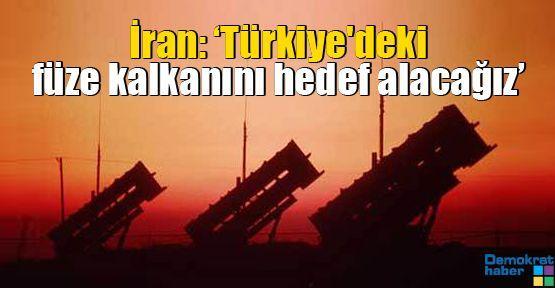 İran: 'Saldırıya uğrarsak Türkiye'deki füze kalkanını hedef alacağız'