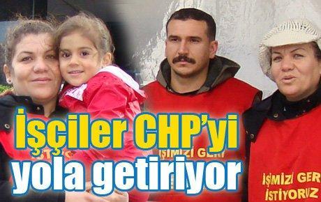 İşçiler CHP'yi yola getiriyor