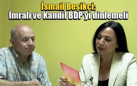 İsmail Beşikçi: İmralı ve Kandil BDP'yi dinlemeli