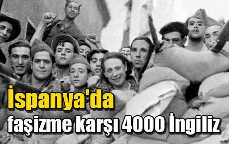 İspanya'da faşizme karşı 4000 İngiliz