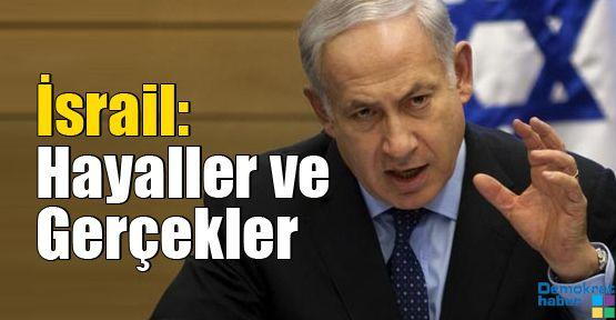 İsrail: Hayaller ve Gerçekler