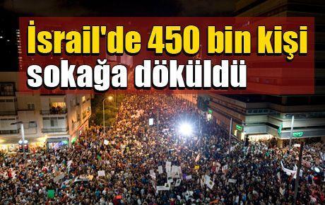 İsrail'de 450 bin kişi sokağa döküldü