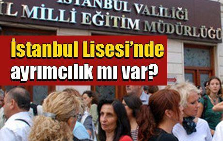 İstanbul Lisesi'nde ayrımcılık mı var?
