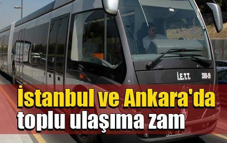 İstanbul ve Ankara'da toplu ulaşıma zam
