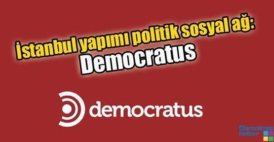 İstanbul yapımı politik sosyal ağ: Democratus