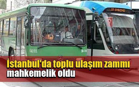 İstanbul'da toplu ulaşım zammı mahkemelik oldu
