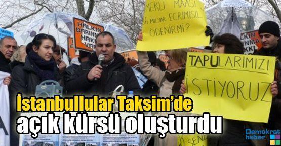 İstanbullular Taksim'de açık kürsü oluşturdu