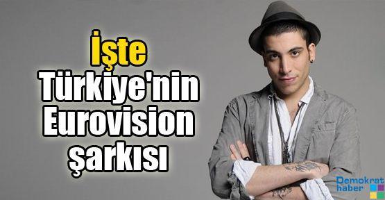 İşte Türkiye'nin Eurovision şarkısı