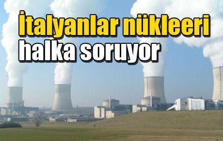 İtalyanlar nükleeri halka soruyor