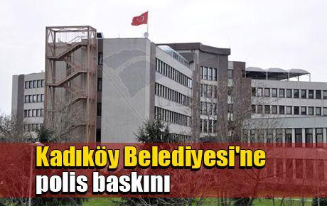 Kadıköy Belediyesi'ne polis baskını