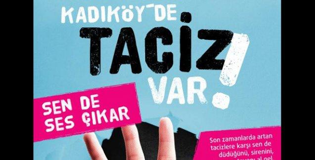 'Kadıköy'de taciz var sen de ses çıkar'
