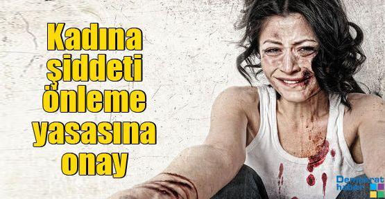 Kadına şiddeti önleme yasasına onay