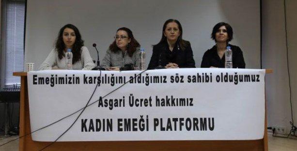 Kadınlardan asgari ücret tepkisi: Söz hakkımız da yok, yaşam şansımız da!