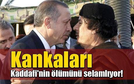 Kankaları Kaddafi'nin ölümünü selamlıyor!
