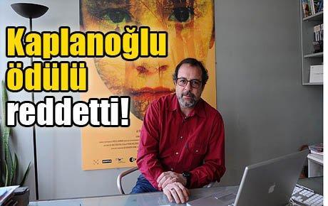 Kaplanoğlu ödülü reddetti
