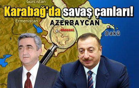 Karabağ'da savaş çanları!