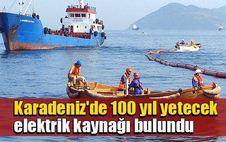 Karadeniz'de 100 yıl yetecek elektrik kaynağı bulundu