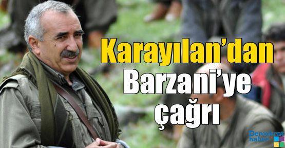 Karayılan'dan Barzani'ye çağrı
